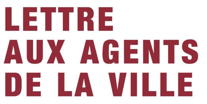 LETTRE AUX AGENTS DE LA VILLE